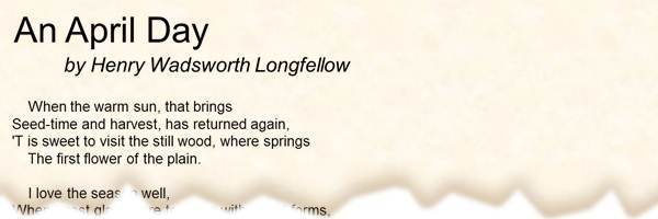 Poem An April Day By Henry Wadsworth Longfellow